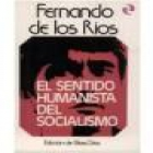 El sentido humanista del socialismo. Edición de Elías Díaz. --- Castalia, Biblioteca del Pensamiento nº3, 1976, Madrid. - mejor precio   unprecio.es