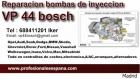 Reparacion bombas de inyección diesel VP44-Madrid - mejor precio   unprecio.es