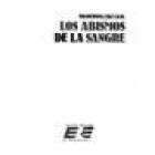 Los abismos de la sangre. Relato. --- Editora Regional de Extremadura, Colección Narrativa nº8, 1986, Badajoz. - mejor precio | unprecio.es