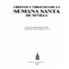 Cristos y Virgenes de la Semana Santa de Sevilla. Fotografías de Aurelio Delgado Corona. --- J.R. Castillejo, 1990, Sev - mejor precio | unprecio.es