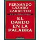 El dardo en la palabra. (Selección de artículos publicados entre 1975 y 1996). --- Galaxia Gutenberg / Círculo de Lecto - mejor precio   unprecio.es