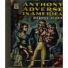 Antonio Adverse. Novela. --- Ediciones Lauro, José Janés Editor, 1946, Barcelona. - mejor precio | unprecio.es