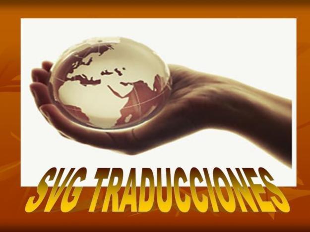 SVG TRADUCCIONES: ¡¡¡traducciones profesionales, rápidas y económicas!!!