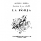 La forja de un rebelde. I: La forja. Novela. --- Losada, 1951, Buenos Aires. 1ª edición. - mejor precio | unprecio.es