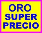 COMPRO ORO ALICANTE - ELCHE - TORREVIEJA - ELDA - BENIDORM - VILLENA - PAGO - mejor precio   unprecio.es